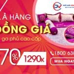 Xả Hàng Đồng Giá 1290K Bộ Ga Phủ Cao Cấp Tại Thế Giới Đệm Việt